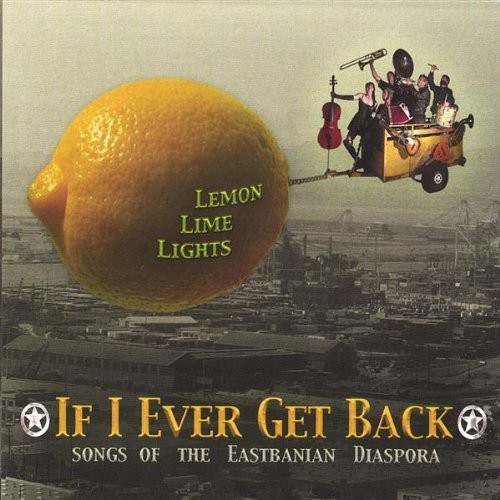 If I Ever Get Back-Songs of the Eastbanian Diaspor