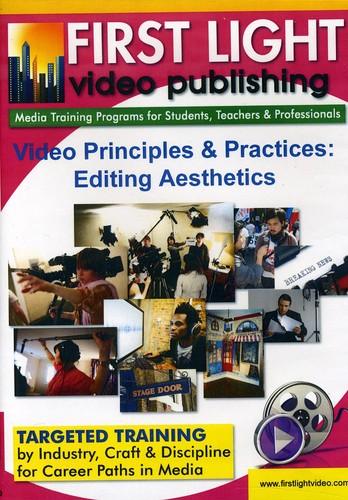 Video Principlies and Practices: Editing Aesthetics