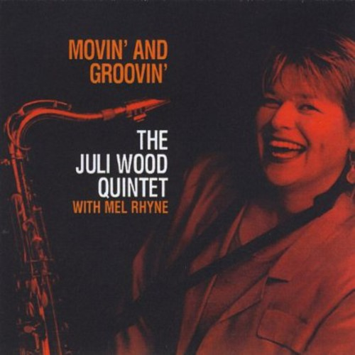Movin' & Groovin' the Juli Wood Quintet