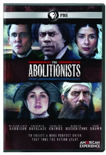 The Abolitionists (American Experience)