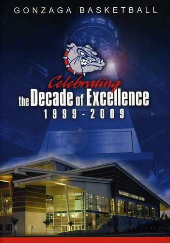 Gonzaga Basketball Celebrating the Decade of