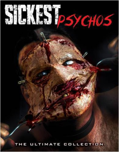 Sickest Psychos: Ultimate Collection