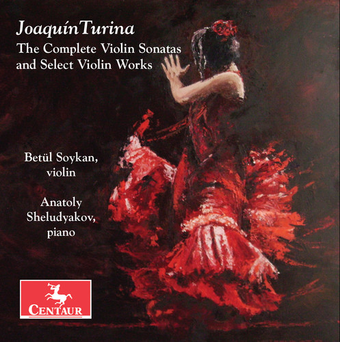 Joaquin Turina: The Complete Violin Sonatas & Select Violin Works