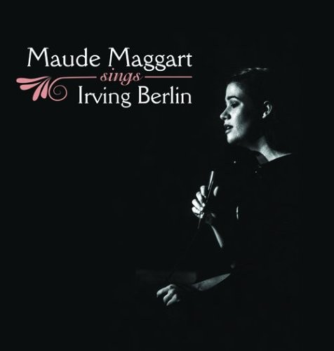 Maude Maggart Sings Irving Berlin