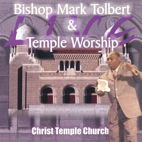 Bishop Mark Tolbert & Temple Worship