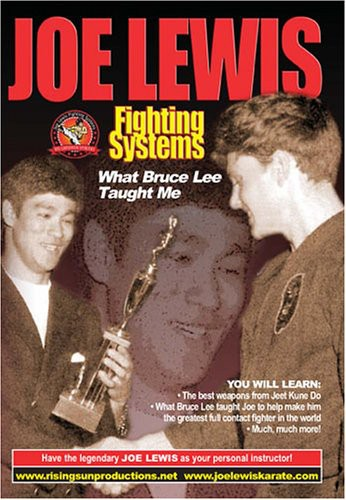 Joe Lewis Fighting Systems: What Bruce Lee Taught