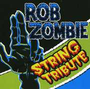 Rob Zombie String Tribute /  Various