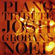 Josh Groban Noel Piano Tribute