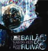 E Os Infernais Bailao Do Ruivao: MTV Ao Vivo [Import]