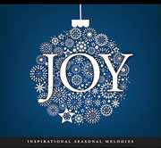 Joy: Inspirational Seasonal Melodies