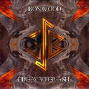 Ironwood : Fire: Water: Ash