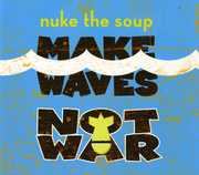 Make Waves Not War