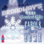 Broadway's Greatest Gifts: Carols for a Cure 4