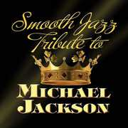Smooth Jazz Tribute to Michael Jackson /  Various