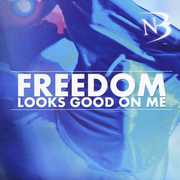 Freedom Looks Good on Me