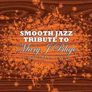 Smooth Jazz Tribute Mary J Blige 2 /  Various
