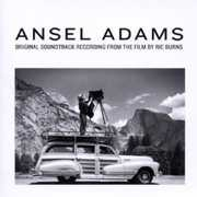 Ansel Adams: Recordings Ric Burns Film (Original Soundtrack)
