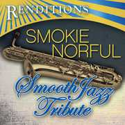 Renditions: Smokie Norful Smooth Jazz Trib /  Various