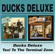 Ducks Deluxe/ Taxi To The Terminal Zone [Import]