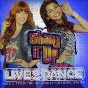Shake It Up: Live 2 Dance (Original Soundtrack)