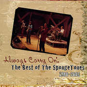 Always Carry on: Best of Spongetones 1980-2005