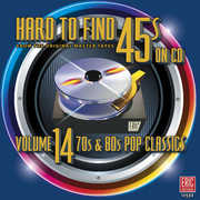 Hard to Find 45s on CD Volume 14 70's & 80's Pop Classics /  Various