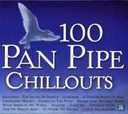 100 Panpipe Chilouts [Import]