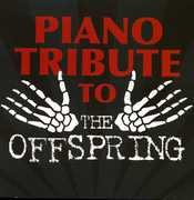 Piano Tribute to the Offspring /  Various