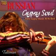 Russian Gypsy Soul: Fiery Gypsy Music at It's Best