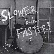 Slower But Faster
