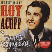 Very Best of Roy Acuff: Wabash Cannonball
