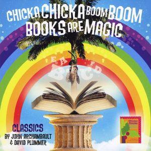 Chicka Chicka Boom Boom: Books Are Magic