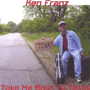 Franz, Ken : Take Me Back to Texas