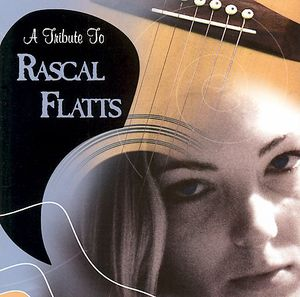 Tribute to Rascal Flatts /  Various