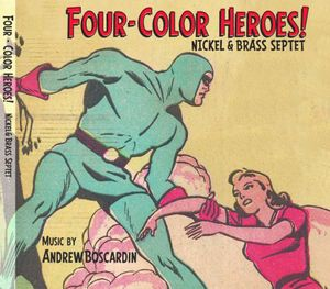 Nickel & Brass Septet : Four-Color Heroes!