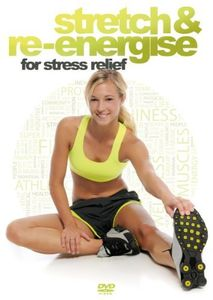 Stretch and Re-Energise for Stress Relief