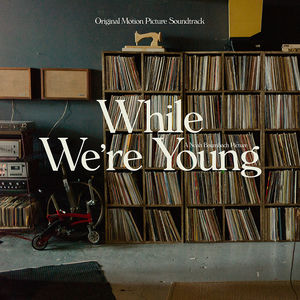 While We're Young (Original Soundtrack Album)
