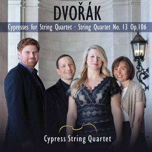 Cypresses /  String Quartet No. 13 & Op. 106