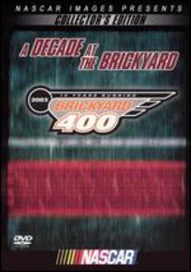 NASCAR: A Decade At The Brickyard