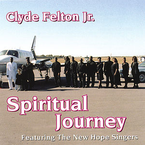 Clyde Felton JR. Spiritual Journey