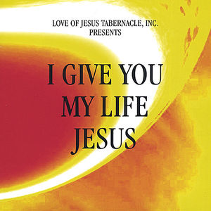 I Give You My Life Jesus