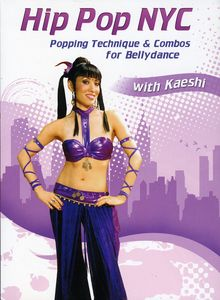 Hip Pop Nyc: Popping Technique and Combos For Bellydance