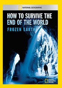 How to Survive the End of the World Frozen Earth