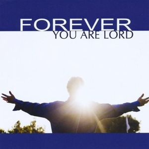 Forever You Are Lord