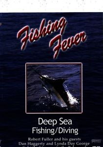 Fishing Fever: Deep Sea Fishing/ Diving, Vol. 1 With Dan Haggerty And