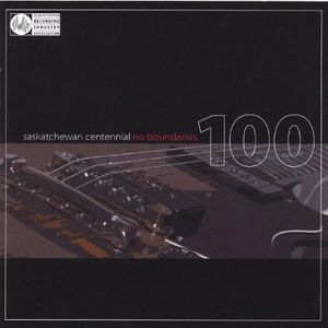 Saskatchewan Centennial-No Boundaries 1 /  Various