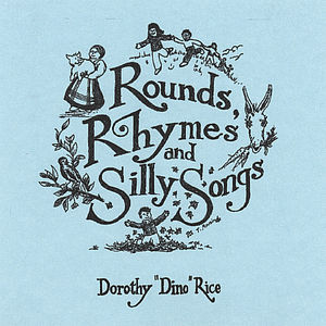 Rounds Rhymes & Silly Songs