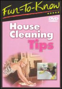 Fun-To-Know - House Cleaning Tips