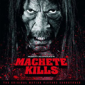 Machete Kills (Original Soundtrack) [Import]
