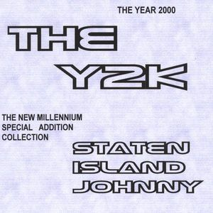 Staten Island Johnny : Y2K the Year 2000
